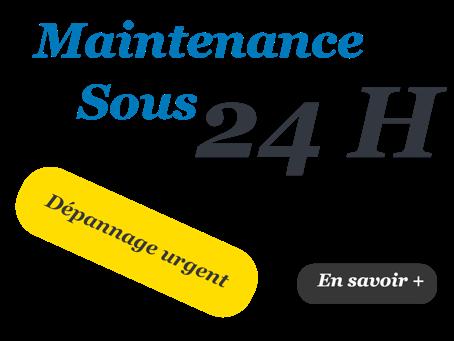 Maintenance sous 24 H